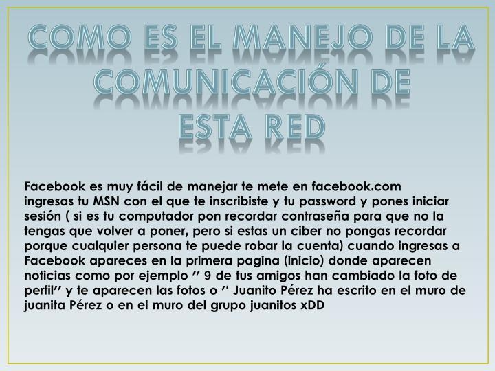Como es el manejo de la comunicación de