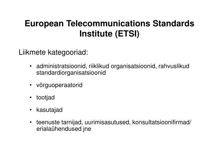 European Telecommunications Standards Institute (ETSI)