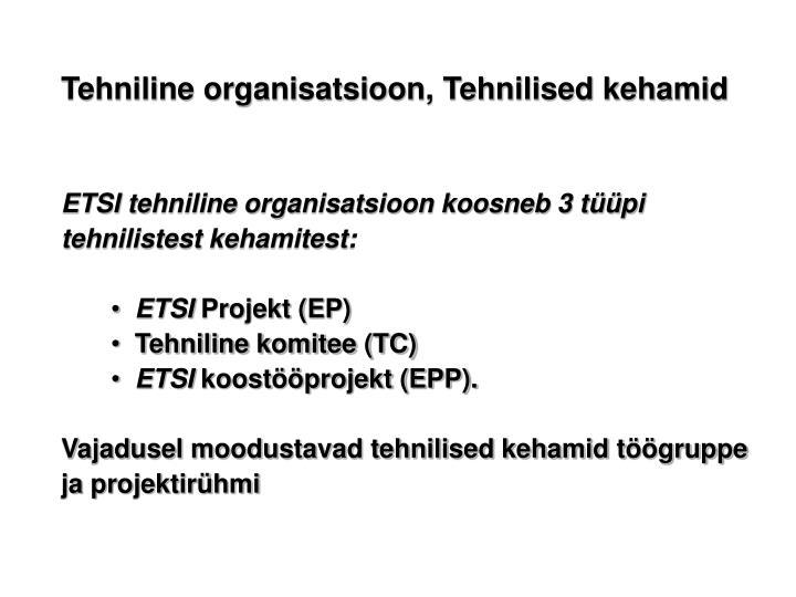 Tehniline organisatsioon, Tehnilised kehamid
