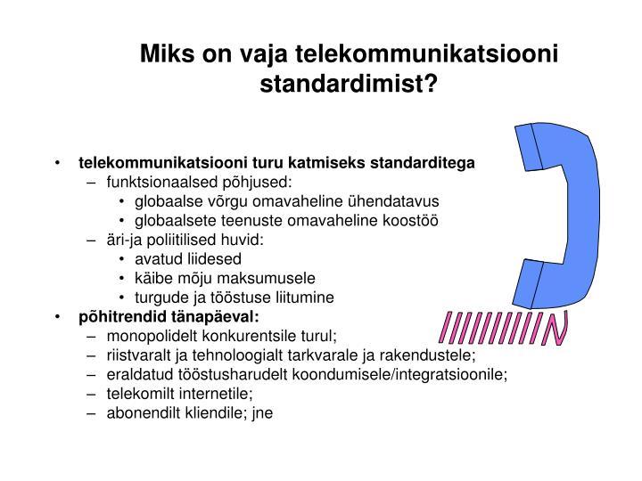 Miks on vaja telekommunikatsiooni standardimist?
