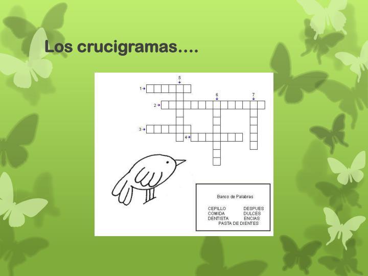 Los crucigramas….