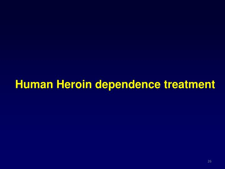 Human Heroin dependence treatment