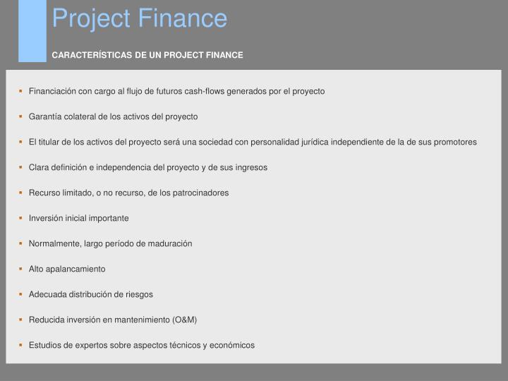 CARACTERÍSTICAS DE UN PROJECT FINANCE