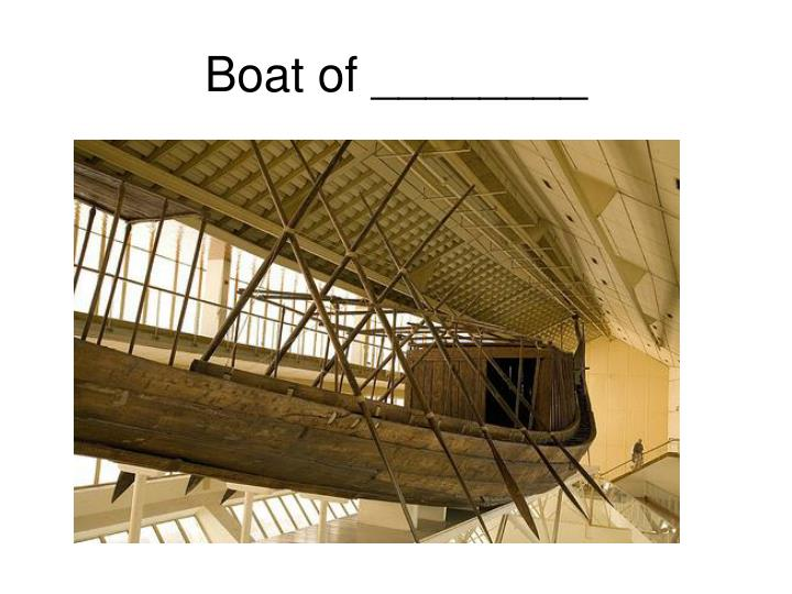 Boat of ________