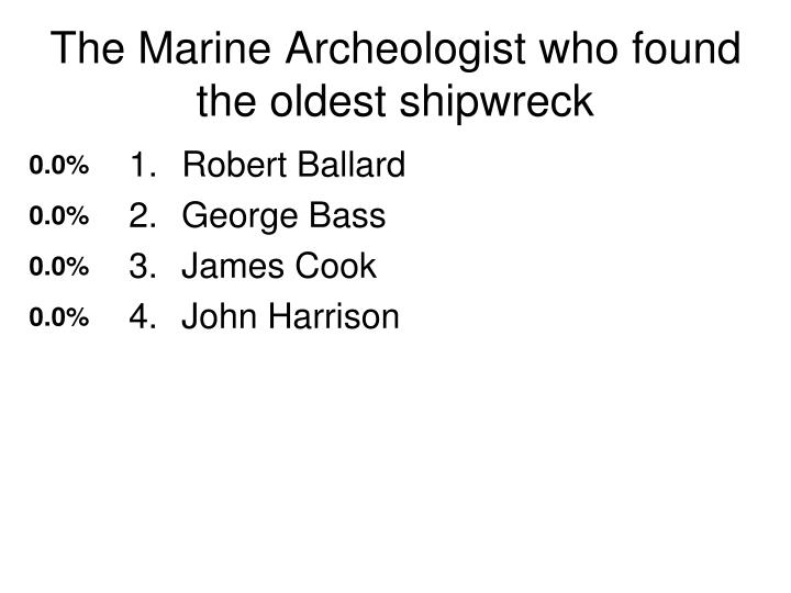 The Marine Archeologist who found the oldest shipwreck