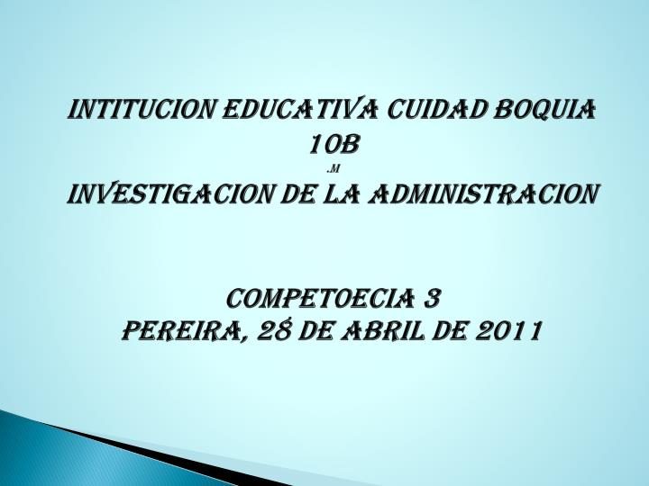 INTITUCION EDUCATIVA CUIDAD BOQUIA