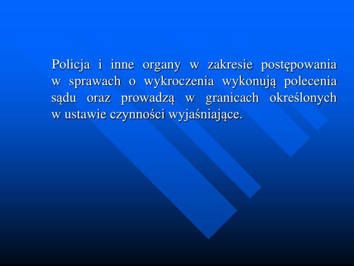 Policja i inne organy w zakresie postpowania