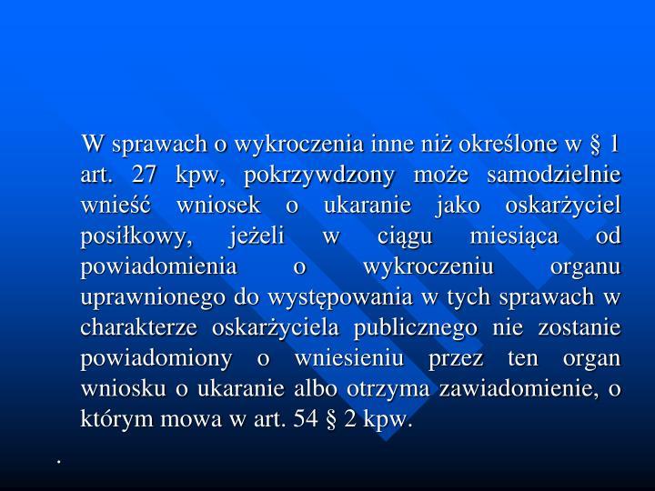 W sprawach o wykroczenia inne ni okrelone w  1 art. 27