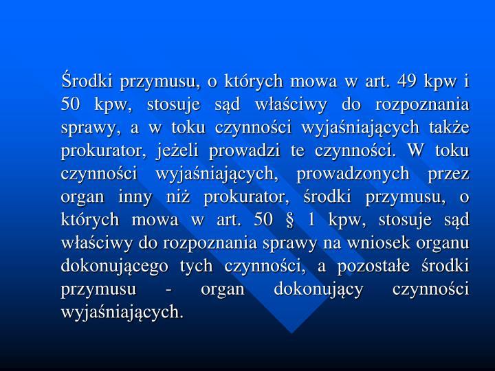 rodki przymusu, o ktrych mowa w art. 49