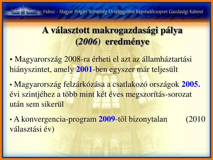 A választott makrogazdasági pálya (