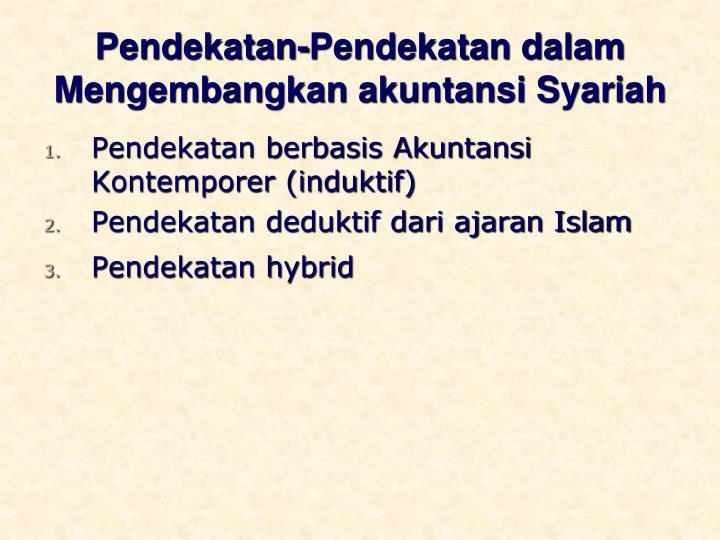 Pendekatan-Pendekatan dalam Mengembangkan akuntansi Syariah