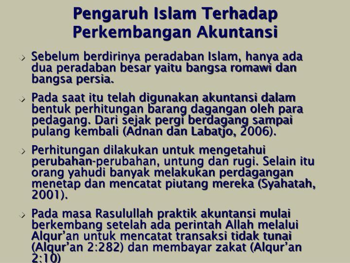 Sebelum berdirinya peradaban Islam, hanya ada dua peradaban besar yaitu bangsa romawi dan bangsa persia.