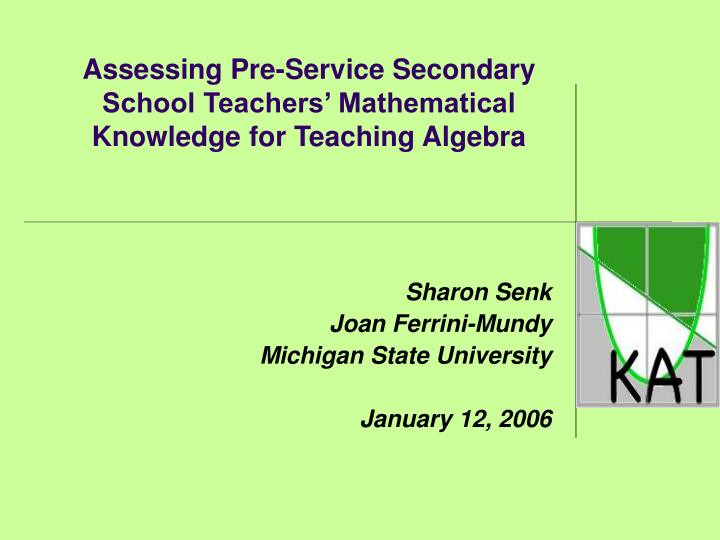Assessing pre service secondary school teachers mathematical knowledge for teaching algebra