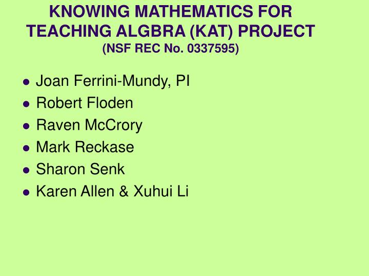 KNOWING MATHEMATICS FOR TEACHING ALGBRA (KAT) PROJECT