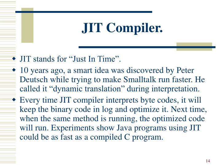 JIT Compiler.