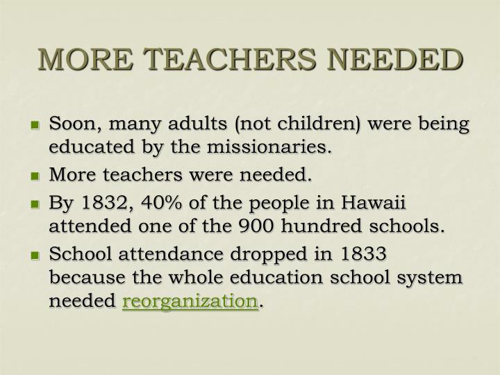 MORE TEACHERS NEEDED