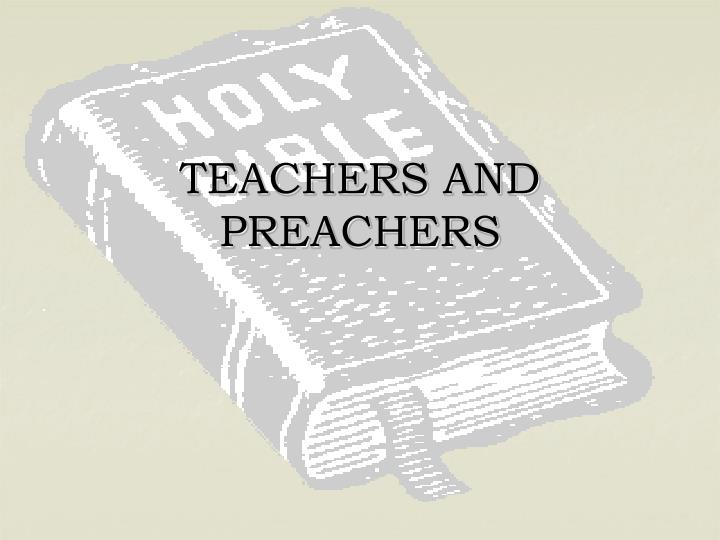 teachers and preachers