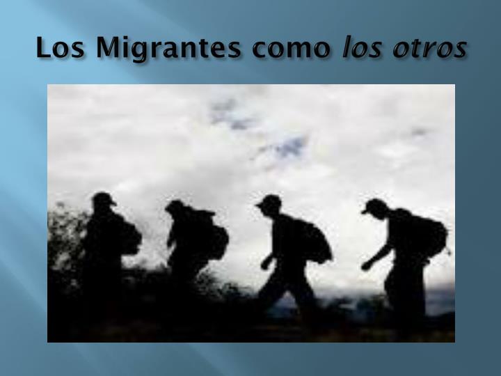 Los Migrantes como