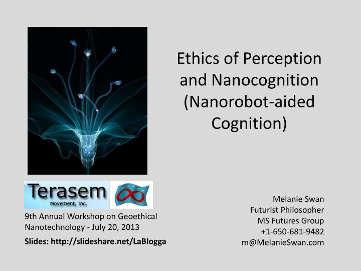 Ethics of perception and nanocognition nanorobot aided cognition