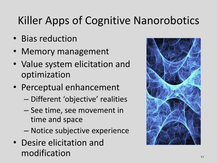 Killer Apps of Cognitive Nanorobotics