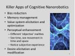 killer apps of cognitive nanorobotics