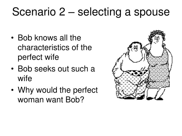 Scenario 2 – selecting a spouse