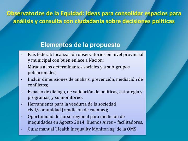 Observatorios de la Equidad: ideas para consolidar espacios para análisis y consulta con ciudadanía sobre decisiones políticas