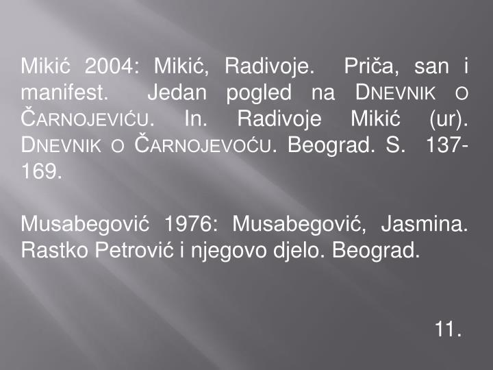 Mikić 2004: Mikić, Radivoje.  Priča, san i manifest.  Jedan pogled na