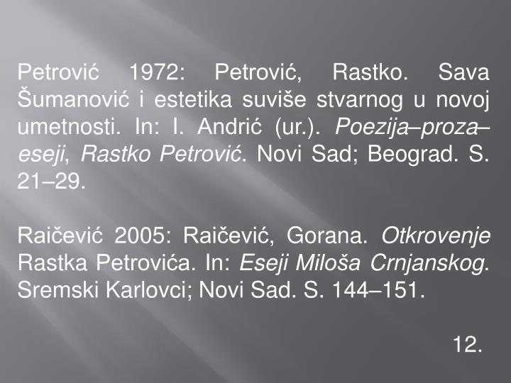 Petrović 1972: Petrović, Rastko. Sava Šumanović i estetika suviše stvarnog u novoj umetnosti. In: I. Andrić (ur.).