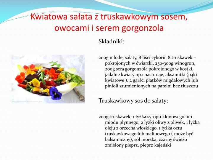 Kwiatowa sałata z truskawkowym sosem, owocami i serem gorgonzola