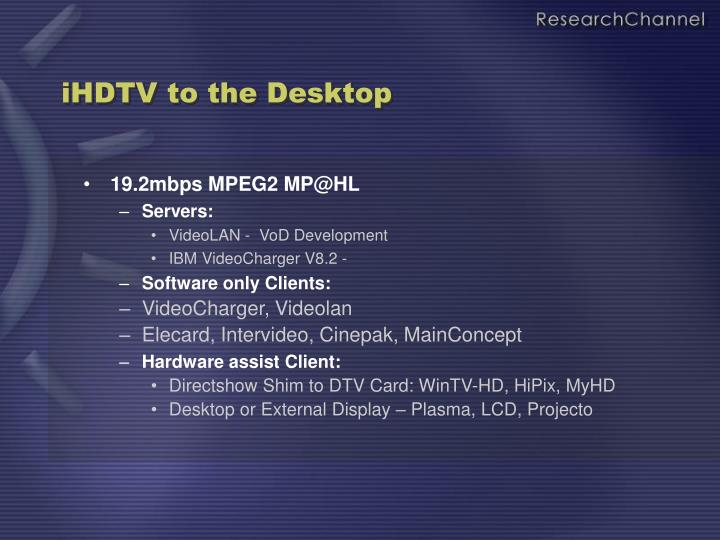 iHDTV to the Desktop