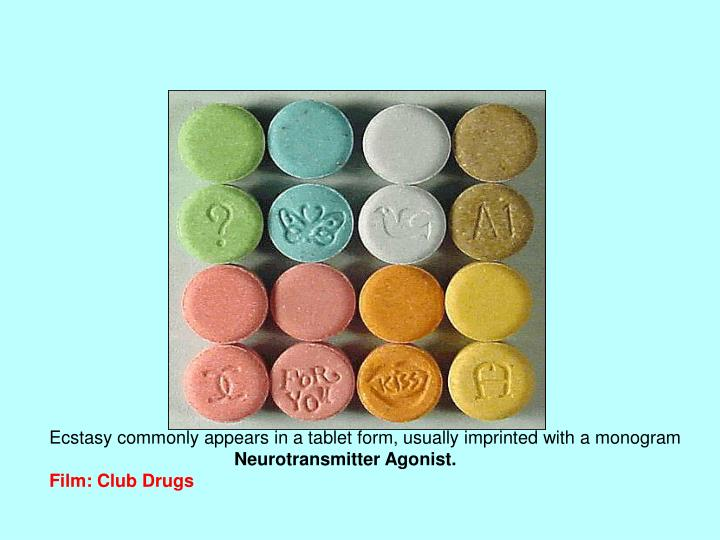 Ecstasy commonly appears in a tablet form, usually imprinted with a monogram