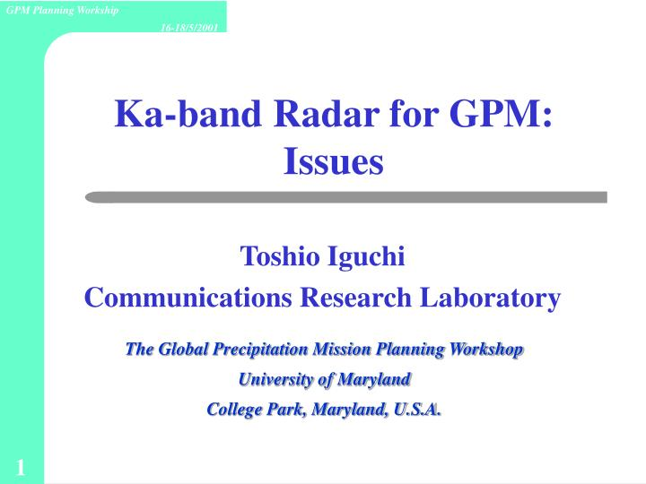 Ka band radar for gpm issues