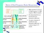 merits of dual frequency radar measurement