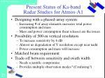 present status of ka band radar studies for atmos a1