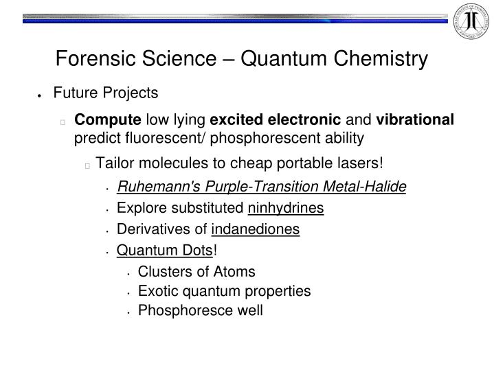 Forensic Science – Quantum Chemistry