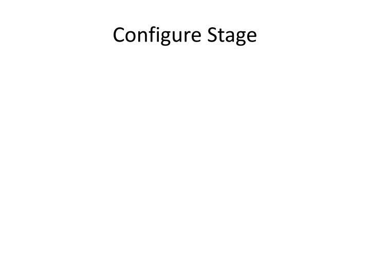 Configure Stage