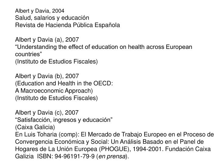 Albert y Davia, 2004