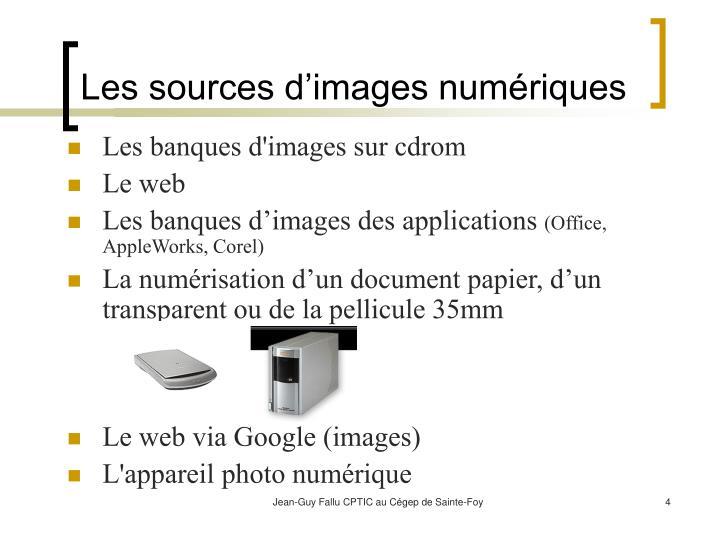 Les sources d'images numériques