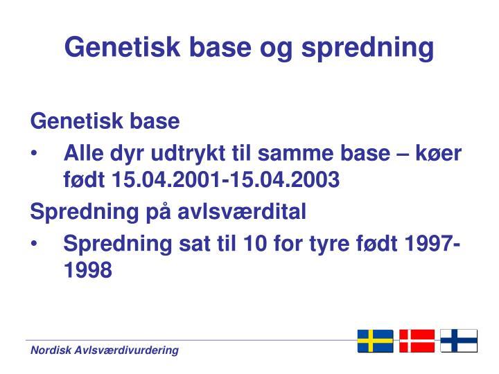Genetisk base og spredning