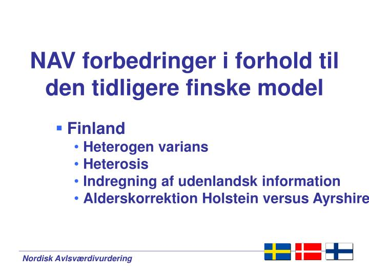 NAV forbedringer i forhold til den tidligere finske model