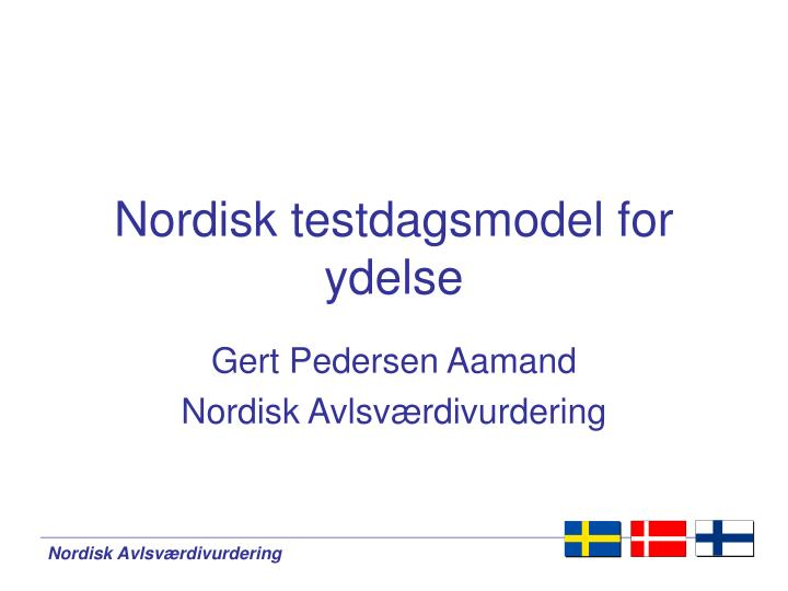 Nordisk testdagsmodel for ydelse