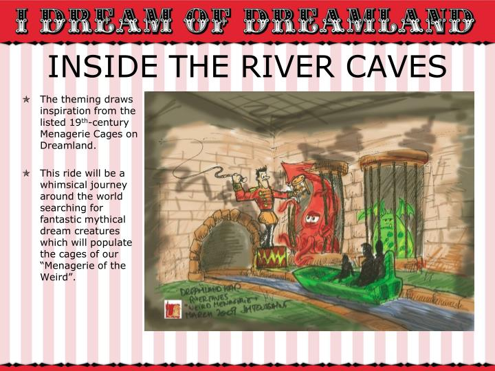 INSIDE THE RIVER CAVES