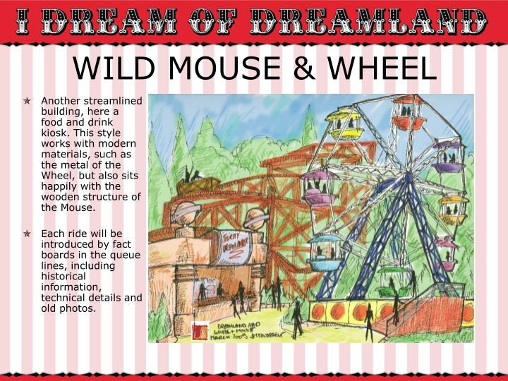 WILD MOUSE & WHEEL