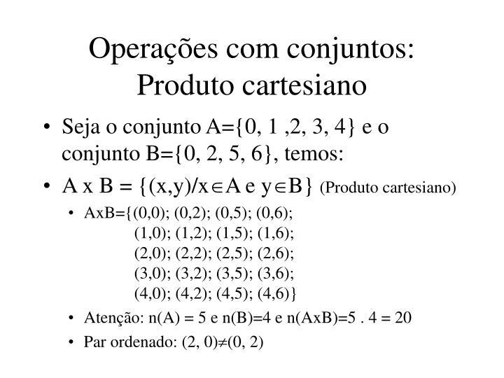 Operações com conjuntos: