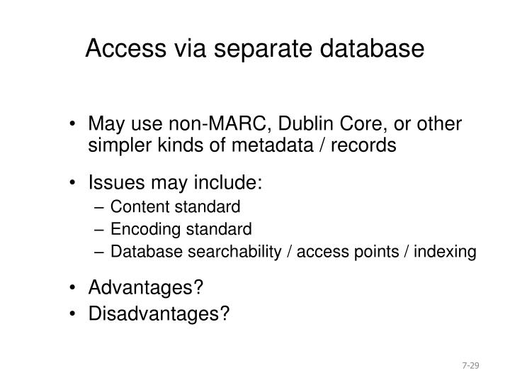 Access via separate database