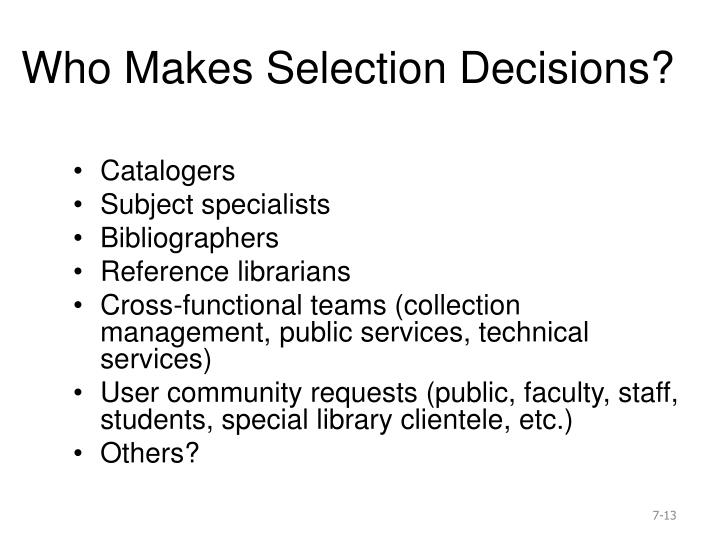 Who Makes Selection Decisions?