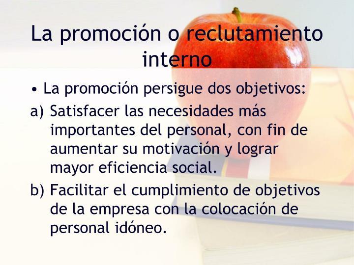 La promoción o reclutamiento interno