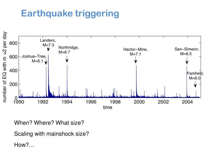 Earthquake triggering