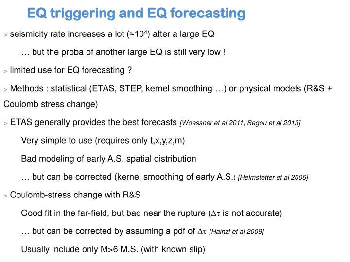 EQ triggering and EQ forecasting